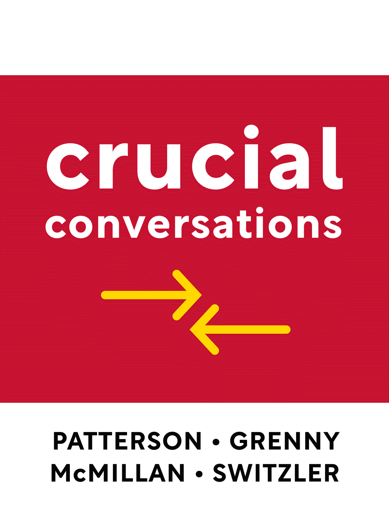 Crucial Conversations Tools for Talking When Stakes Are ...