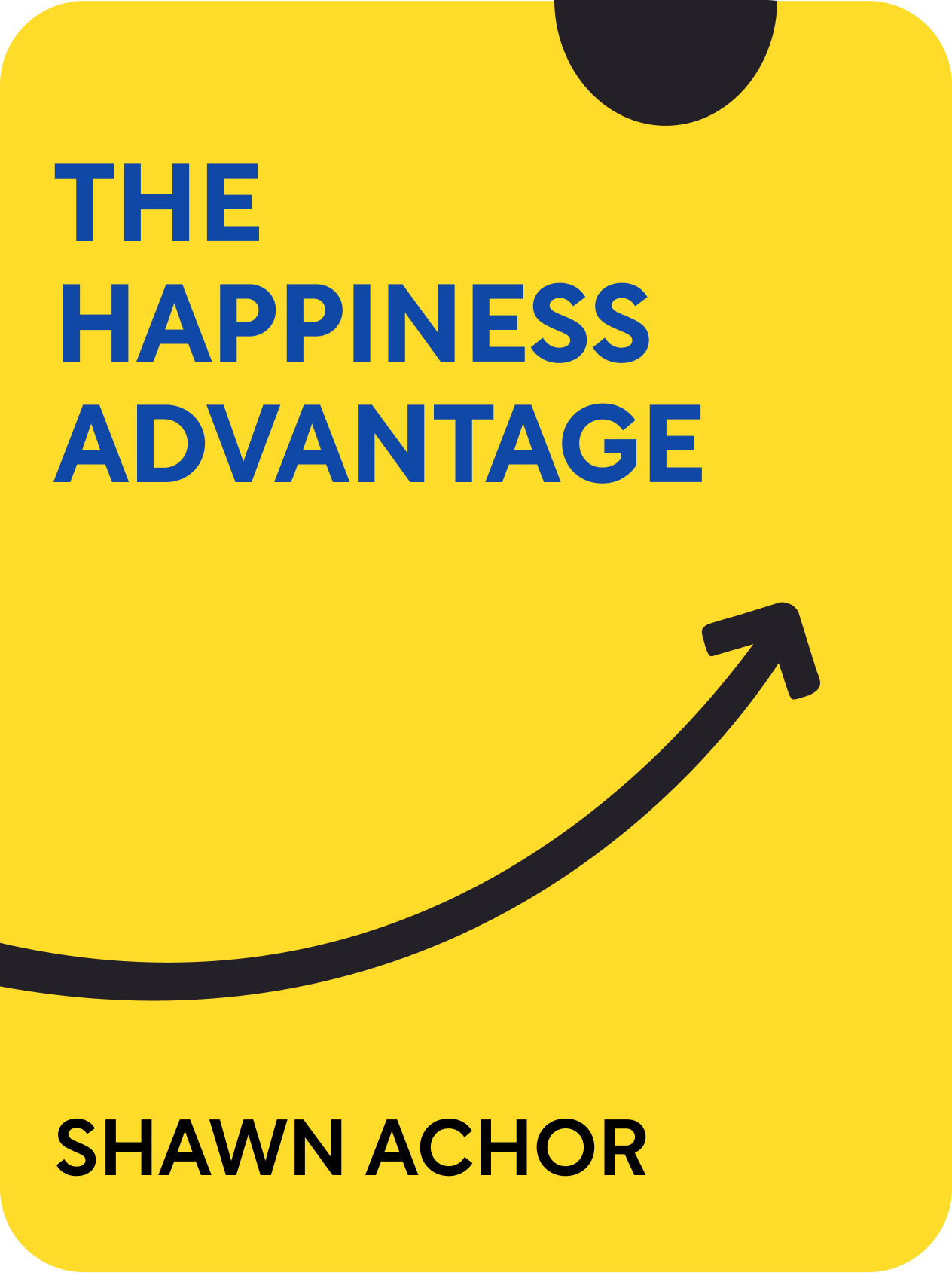 The Happiness Advantage Book Summary by Shawn Achor